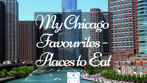 My Chicago Favourites – Places to Eat