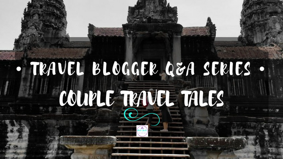 Travel Blogger Q&A Series – Couple Travel Tales
