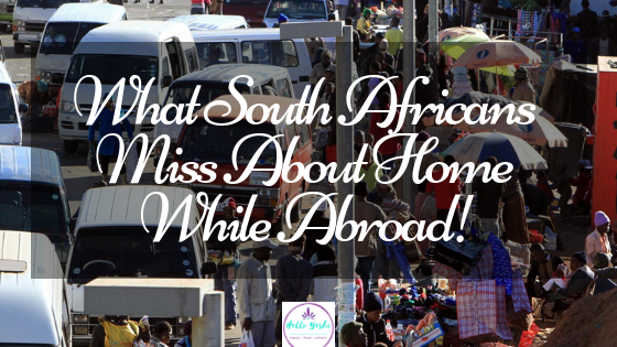 What South Africans Miss About Home While Abroad!