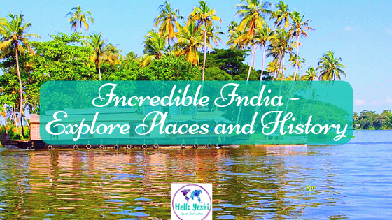 Incredible India – Explore Places and History
