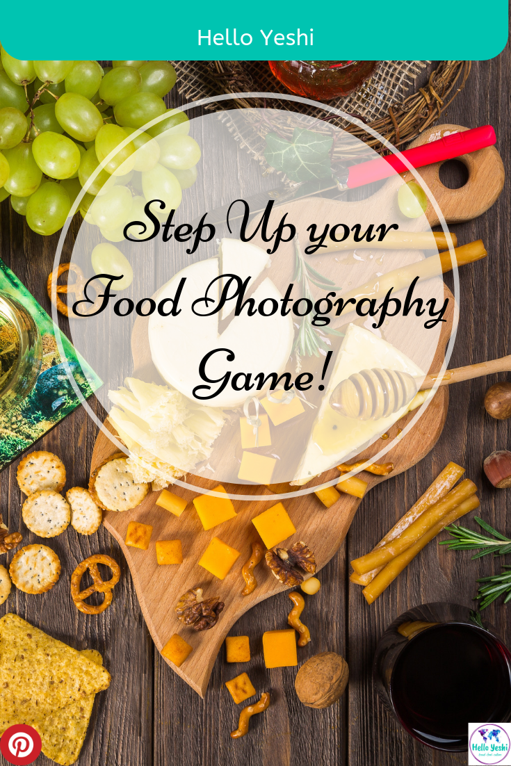 Step up your Food Photography Game - pin