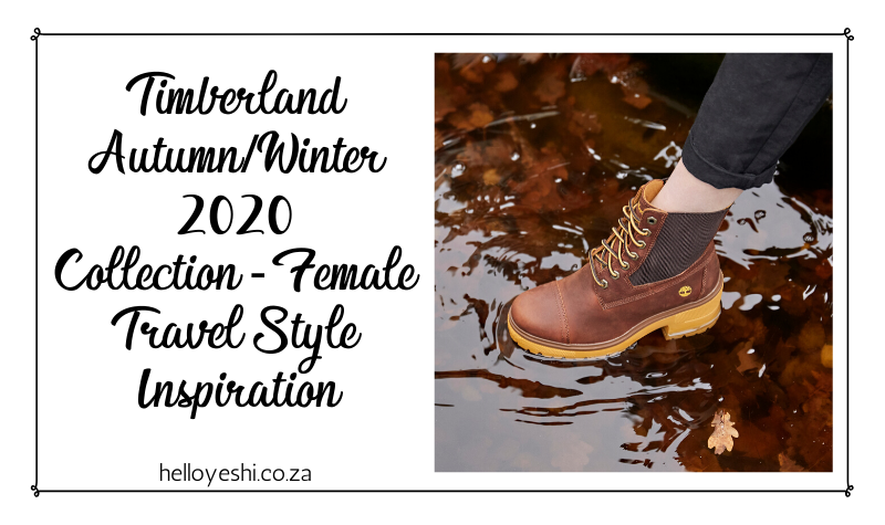 Timberland Autumn/Winter 2020 Collection – Female Travel Style Inspiration