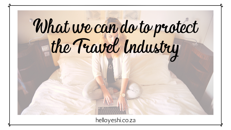 What we can do to protect the Travel Industry Hello Yeshi