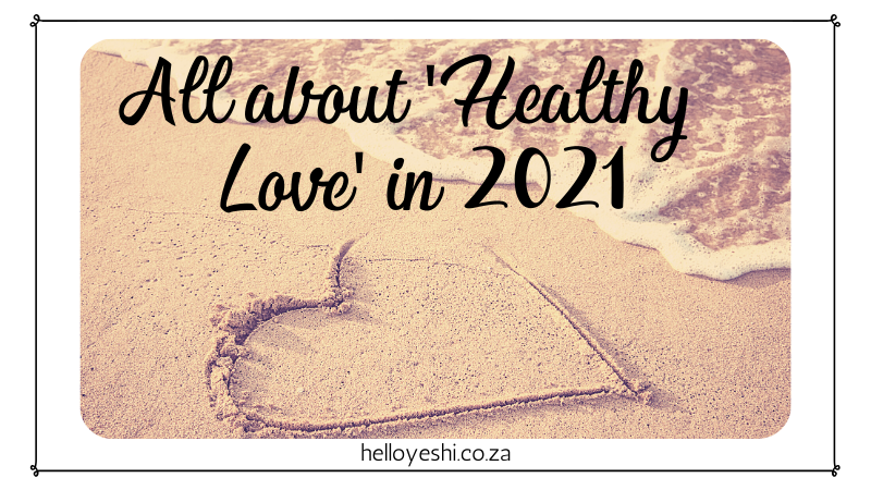 Healthy Love in 2021